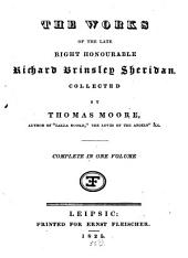 The Works of the Late Right Honourable Richard Brinsley Sheridan: Complete in One Volume