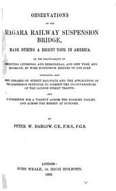 Observations on the Niagara Railway Suspension Bridge ... On the Practicability of Connecting Liverpool and Birkenhead, and New York and Brooklyn, by Wire Suspension Bridges of One Span: Volume 2