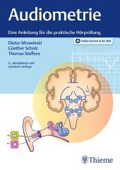 Audiometrie: Eine Anleitung für die praktische Hörprüfung, Ausgabe 5
