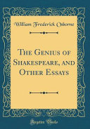 The Genius of Shakespeare  and Other Essays  Classic Reprint  PDF