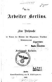 An die arbeiter Berlins: Eine Ansprache im Namen der Arbeiter des Allgemeinen Deutschen Arbeitervereins
