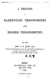 A Treatise on Elementary Trigonometry and Higher Trigonometry