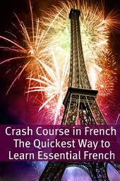 Crash Course in French: The Quickest Way to Learn Essential French: BookCaps Study Guide