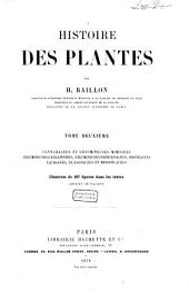 Histoire des plantes: 2: Connaracées et Légumineuses-mimosées, Légumineuses-Caesalpiniées, Légumineuses-Papilionacées, Protéacées ..., Volume2