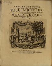 Ter bruilofte van den [...] heere Willem Butler [...] en mejuffrouwe Maria Leezer