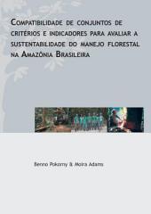 Compatibilidade de conjuntos de criterios e indicadores para avaliar a sustentabilidade do manejo florestal na Amazonia Brasileira