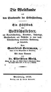 Die Weltkunde aus dem Standpunkte der Erdbeschreibung. Ein Hulfsbuch für Volksschullehrer. ... Mit einem Vorworte von Dr. C. Weis, etc