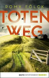 Totenweg: Kriminalroman