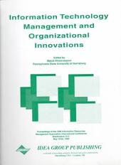 Information Technology Management and Organizational Innovations: Proceedings of the 1996 Information Resources Management Association International Conference, Washington