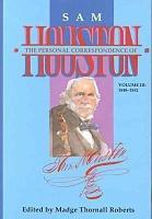 The Personal Correspondence of Sam Houston  1848 1852 PDF