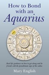 How to Bond with An Aquarius PDF