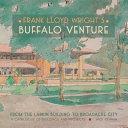 Frank Lloyd Wright s Buffalo Venture PDF