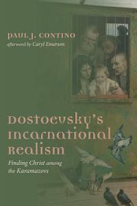 Dostoevsky s Incarnational Realism PDF