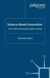 Science-Based Innovation: From Modest Witnessing to Pipeline Thinking