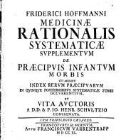 Supplementum De Præcipuis Infantum Morbis Cui Accedit Index Rerum Præcipuarvm In Quinque Posterioribus Systematicæ Tomis Occurrentium