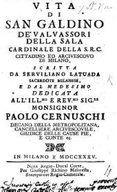 Vita di San Galdino de'Valvassori della Sala, Cardinale, etc