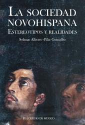 La sociedad novohispana: estereotipos y realidades
