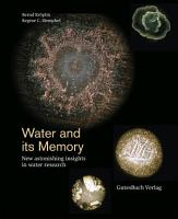 Water and its memory   New astonishing insights in water research PDF