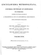 Encyclopædia Metropolitana; Or, Universal Dictionary of Knowledge ...: Comprising the Twofold Advantage of a Philosophical and an Alphabetical Arrangement, with Appropriate Engravings, Volume 18