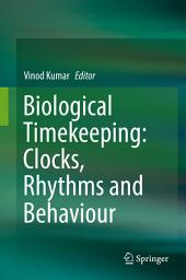 Biological Timekeeping: Clocks, Rhythms and Behaviour