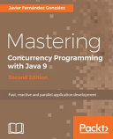 Mastering Concurrency Programming with Java 9 - Second Edition