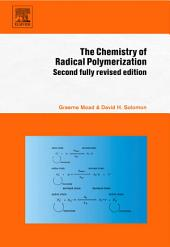 The Chemistry of Radical Polymerization: Edition 2