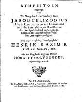 Rymfestoen opgeregt voor de ... heer Jakob Perizonius alz zijn E. op den XIXden van louwmaand ... tot hoofdleeraar der welsprekendheid en geschiedenis in de Hoogeschool van Vriesland ... ingehuldigd wierd: Volume 1