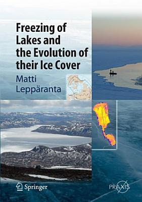 Freezing of Lakes and the Evolution of their Ice Cover