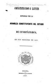 Constitución i leyes espedidas por la Asamblea constituyente del estado de Cundinamarca en sus sesiones de 1857