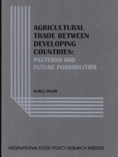 Agricultural Trade Between Developing Countries: Patterns and Future Possibilities