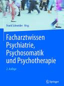 Facharztwissen Psychiatrie  Psychosomatik und Psychotherapie PDF