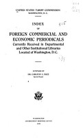 Index of Foreign Commercial and Economic Periodicals Currently Received in Departmental and Other Institutional Libraries Located at Washington  D  C  PDF