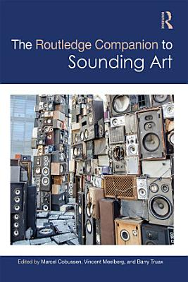 The Routledge Companion to Sounding Art