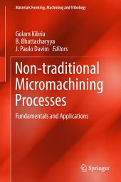 Non-traditional Micromachining Processes: Fundamentals and Applications