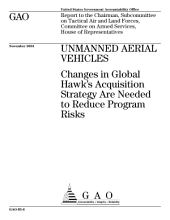 Unmanned aerial vehicles changes in Global Hawk's acquisition strategy are needed to reduce program risks : report to the Chairman, Subcommittee on Tactical Air and Land Forces, Committee on Armed Services, House of Representatives.