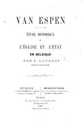 Van Espen. Étude historique sur l'église et l'état en Belgique