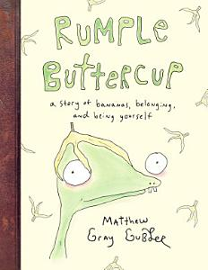 Rumple Buttercup  A story of bananas  belonging and being yourself