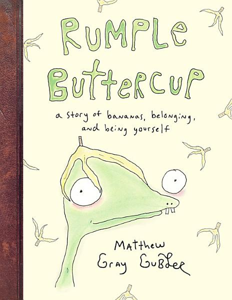 Rumple Buttercup  A story of bananas  belonging and being yourself PDF