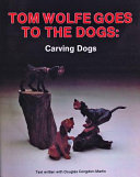 Tom Wolfe Goes to the Dogs