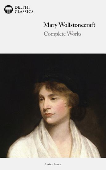 Delphi Complete Works of Mary Wollstonecraft  Illustrated  PDF