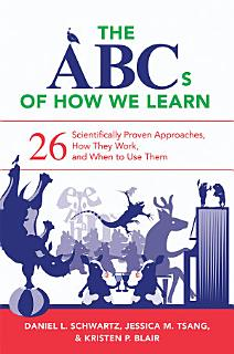 The ABCs of How We Learn  26 Scientifically Proven Approaches  How They Work  and When to Use Them Book