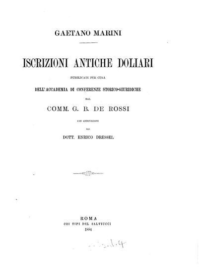 Gaetano Marini  ed    Iscrizioni antiche doliari  pubbl  dal  comm  G B  de Rossi  con annotazioni del dott  E  Dressel PDF