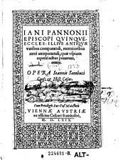 Jani Pannonii episcopi quinqueeccles. ... quae vspiam reperiri adhuc poterunt omnia opera Joannis Sambuci