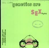 Genetics are sex