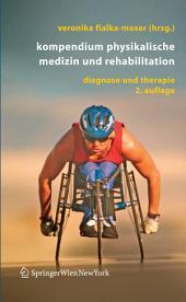 Kompendium Physikalische Medizin und Rehabilitation: Diagnostische und therapeutische Konzepte, Ausgabe 2