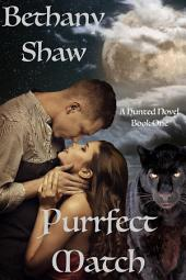 Purr-fect Match: A Hunted Novel Book 1