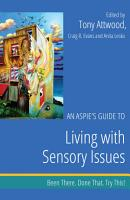 An Aspie   s Guide to Living with Sensory Issues PDF