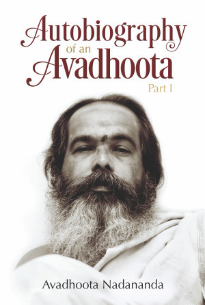 Autobiography of an Avadhoota   Part I