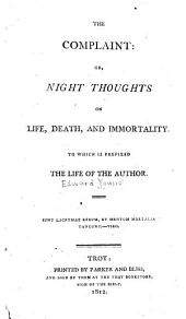 The Complaint, Or, Night Thoughts: On Life, Death, and Immortality