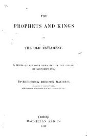 The Prophets and Kings of the Old Testament. A Series of Sermons